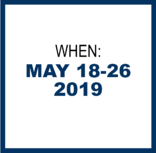 When: May 18-26, 2019