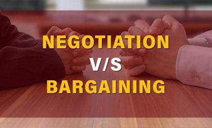 The Art of Negotiation: Negotiation V/S Bargaining